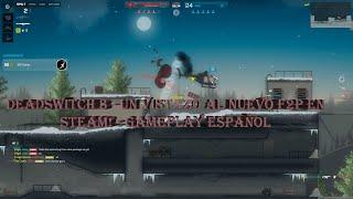 DEADSWITCH 3 - Un vistazo al nuevo F2P en STEAM! - Gameplay Español