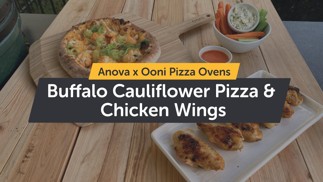 Buffalo Cauliflower Pizza & Buffalo Chicken Wings - Sous Vide with Anova & Flame Cooked by Ooni