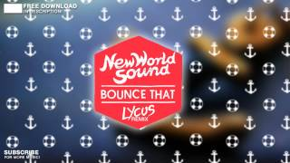 New World Sound & Reece Low - Bounce That (Lycus Remix) - FREE DOWNLOAD