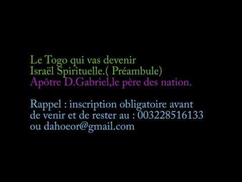 TOGO ISRAËL SPIRITUELLE (PRÉAMBULE) APÔTRE D.GABRIEL,LE PÈRE DES NATIONS.