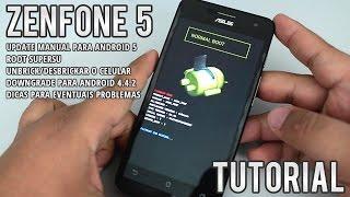 Tutorial ASUS Zenfone 5 - Atualização para Android 5 lollipop + root + desbrick + downgrade Kit Kat