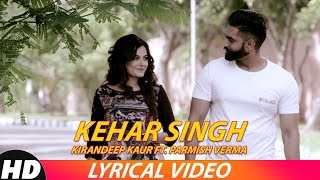 Kehar Singh (Lyrical)   Kirandeep Kaur Ft. Parmish Verma   Latest Punjabi Songs 2018   Speed Records