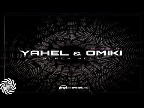 Yahel & Omiki Ft. Liya - Black Hole