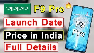 Oppo F9 Pro New Smartphone Features, Price and Launch Date in India