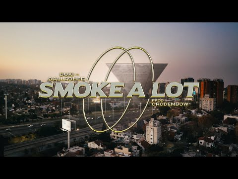 Smoke a Lot - DUKI ft. Gallagher y Orodembow