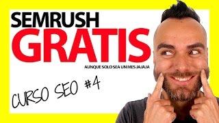 SEMRUSH GRATIS para posicionar tu web 🔥🔥 - Curso SEO #4