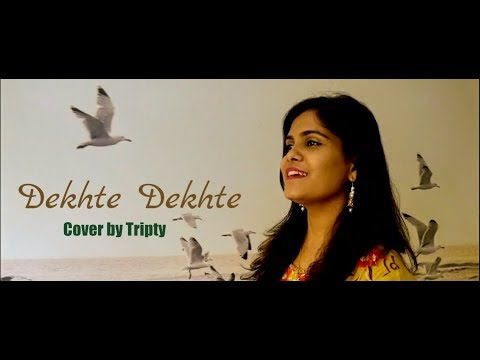 Dekhte Dekhte Cover Song By Tripty Agrawal | Atif A | Batti Gul Meter Chalu | Shahid K | Nusrat Saab