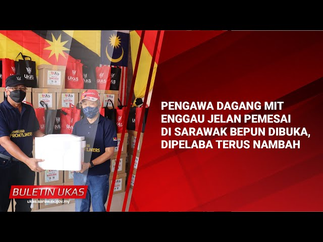 #KlipBuletinUKAS(Iban) Pengawa Dagang Mit Enggau Jelan Pemesai Di Sarawak Bepun Dibuka