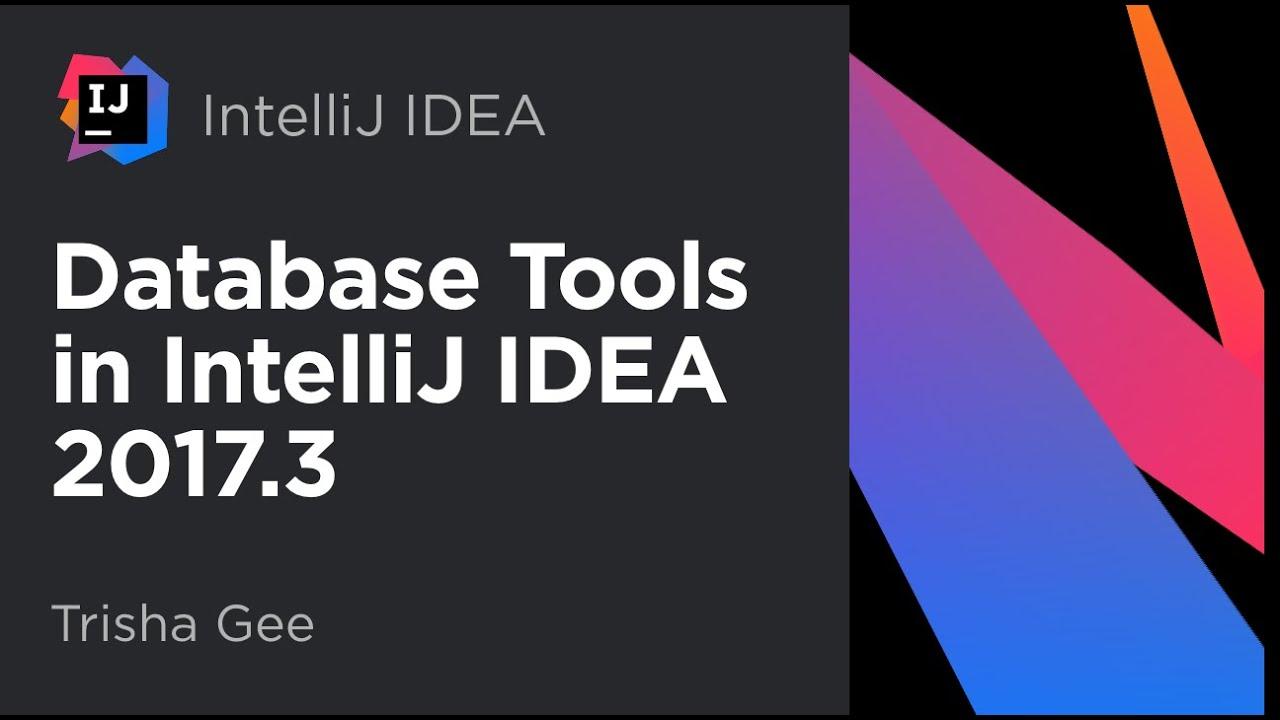 Database Tools in IntelliJ IDEA 2017 3