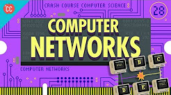 Computer Networks: Crash Course Computer Science #28