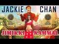 Jimikki kammal - Jackie chan version [HD]