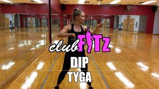 Dip by Tyga | Club FITz Fitness Choreo by Lauren Fitz Video