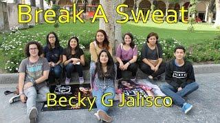 Becky G Jalisco =Break a Sweat
