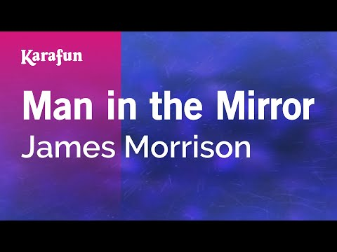 Karaoke Man In The Mirror - James Morrison *