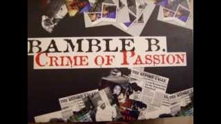 BAMBLE B. - CRIME OF PASSION [Charlie Mauthe Production]