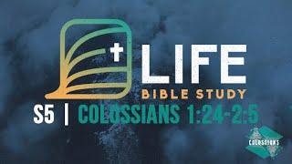 Life Bible Study S5 | Colossians