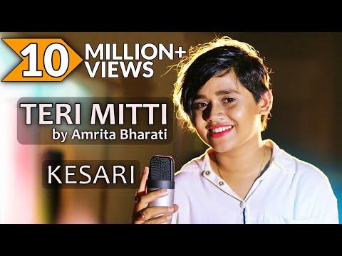 Download Lagu  Teri Mitti - Kesari | Female Cover | Amrita Bharati | Arko | Bpraak | Akshay Kumar & Parineeti Mp3 Free