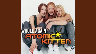 Provided to YouTube by Universal Music Group Whole Again · Atomic K...