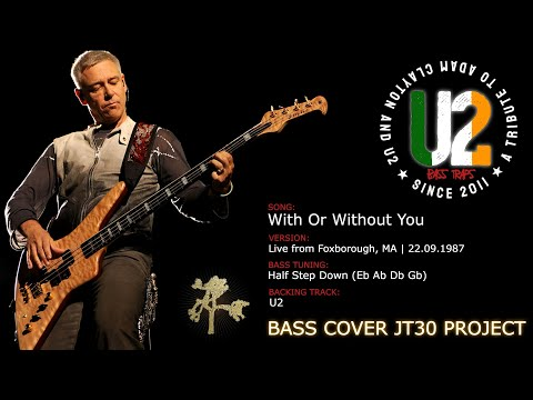 U2 - With Or Without You [Bass Cover] (JT30 Project)