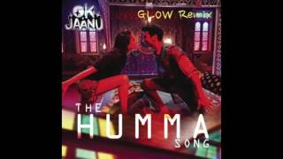 A.R. Rahman | Badshah & Tanishk Bagchi - The Humma song ( GLOW Remix )