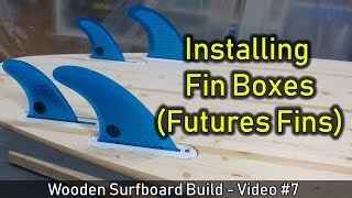How to Make a Wooden Surfboard #07: Installing Futures Fins Boxes - Shapers Versa Square