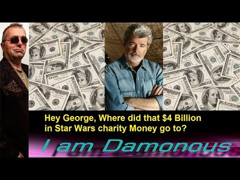 Hey George, Where Did That $4 Billion In Star Wars Charity Money Go To??