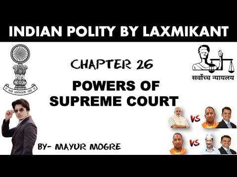 Indian Polity- Powers of Supreme Court for UPSC, MPSC, UPPSC, MPPSC, SSC CGL, GS mains paper 2