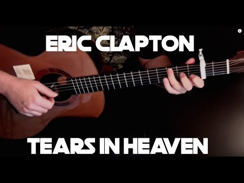 Eric Clapton - Tears In Heaven - Fingerstyle Guitar
