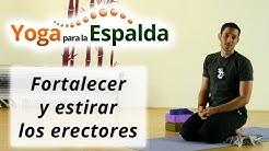yoga para la espalda: ¿Cómo fortalecer y estirar los erectores?