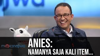 Mata Najwa Part 3 - Demi Asian Games: Anies: Namanya Saja Kali Item