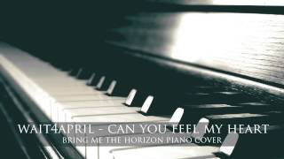 Bring Me The Horizon - Can You Feel My Heart | wait4april piano cover