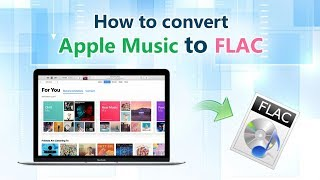 How to convert Apple Music to FLAC format