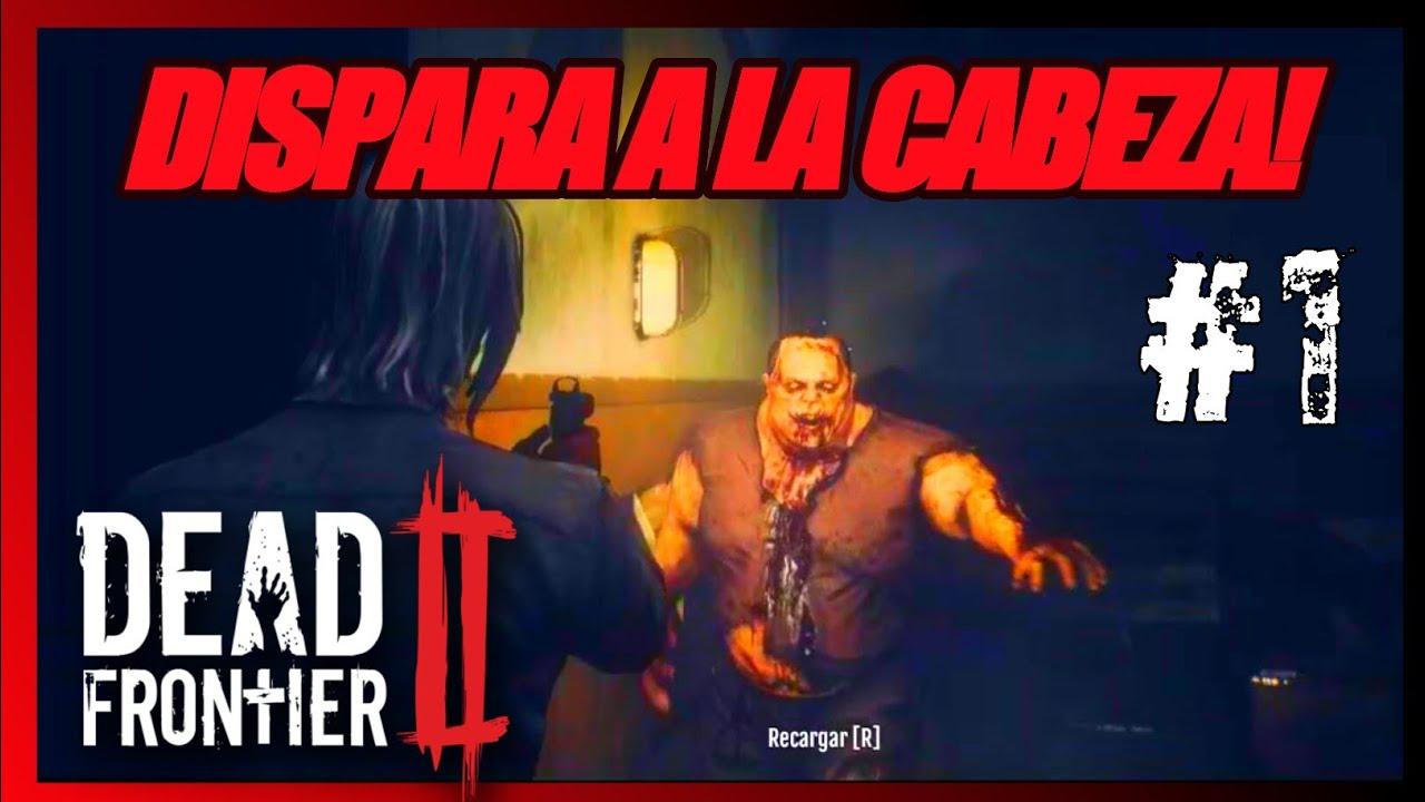 DEAD FRONTIER 2 SIEMPRE A LA CABEZA