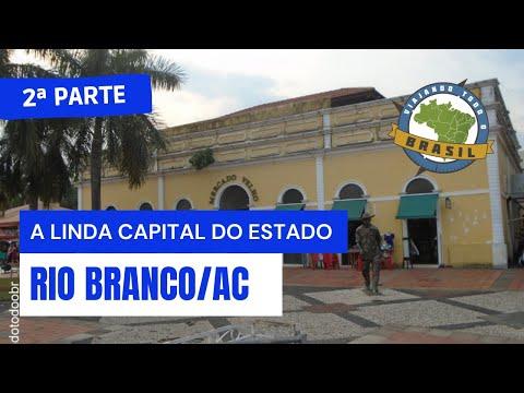 Viajando Todo o Brasil - Rio Branco/AC-2ª Parte - Especial