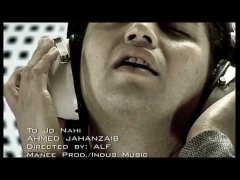 Ahmad Jehanzeb - Tu Jo Nahi -  ( HD )