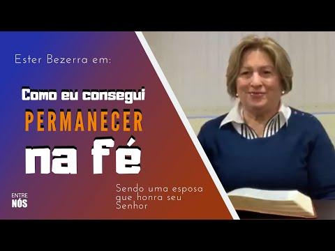 Como consegui permanecer na FÉ / Ester Bezerra