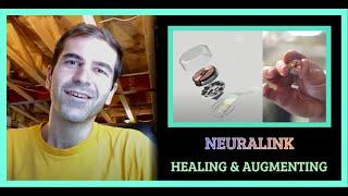 Neuralink | Healing & Augmenting