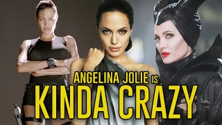 Angelina Jolie is Kinda Crazy