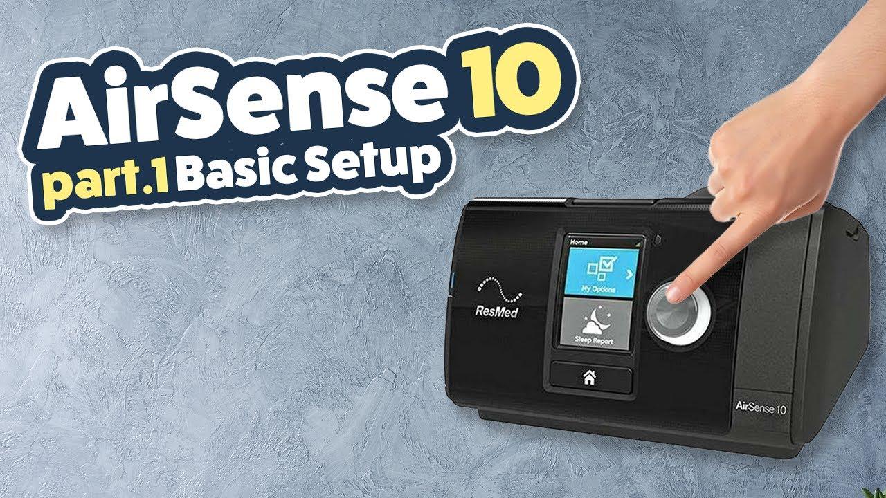 Resmed Airsense10 Review Tutorial Part 1 Of 3 Basic Setup