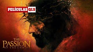 Peliculas QLS - La Pasión de Cristo