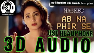 """3D Song - """"Ab Na Phir Se"""" 