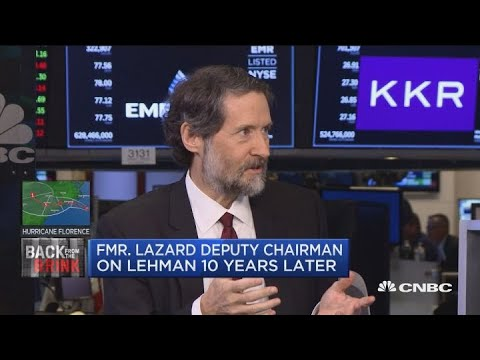 Former Lazard deputy chairman on Lehman 10 years later