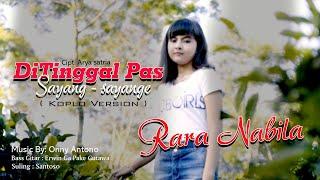 Ditinggal Pas Sayang - Sayange ( Official Music Video ) - Rara Nabila