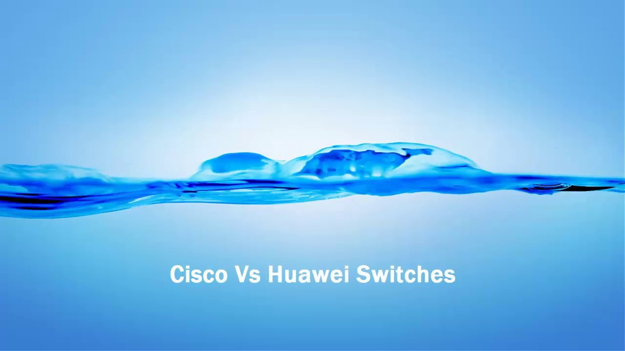 cisco vs huawei: switches mapping