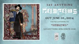 "Say Anything ""Hebrews"" (Official)"