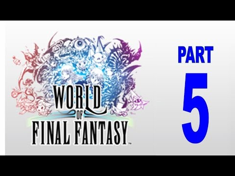 World of Final Fantasy Let's Play Part 5
