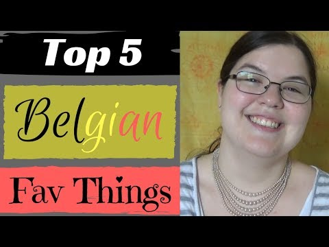 Top 5 Things I Love About Belgium