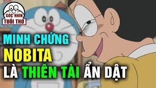 Những Minh Chứng Cho Thấy Nobita Không Hề Kém Cỏi Mà Là Một Thiên Tài Ẩn Dật