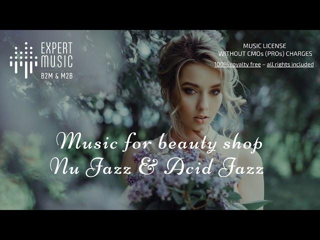 Music for beauty shop – Nu Jazz / Acid Jazz