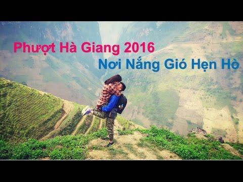 Phượt Hà Giang - Nơi Nắng Gió Hẹn Hò 2016